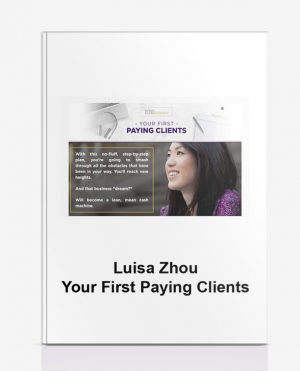Luisa Zhou – Your First Paying Clients