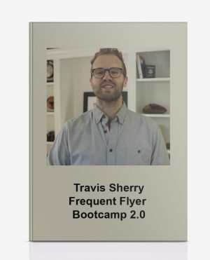 Travis Sherry – Frequent Flyer Bootcamp 2.0