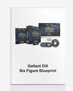 Gallant Dill – Six Figure Blueprint