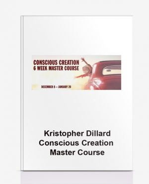 Kristopher Dillard – Conscious Creation Master Course