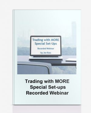 Trading with MORE Special Set-ups – Recorded Webinar