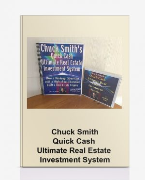 Chuck Smith – Quick Cash Ultimate Real Estate Investment System