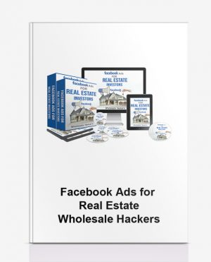 Facebook Ads for Real Estate – Wholesale Hackers