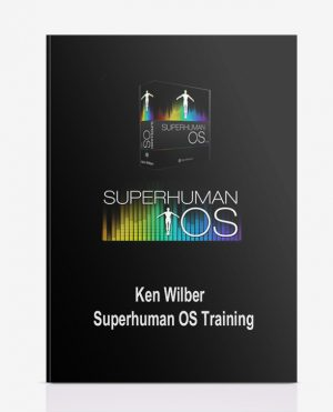 Ken Wilber – Superhuman OS Training