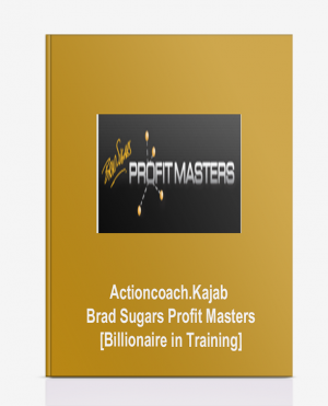 Actioncoach.Kajab – Brad Sugars Profit Masters [Billionaire in Training]