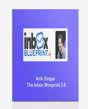 Anik Singal – The Inbox Blueprint 2.0