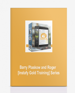 Barry Plaskow and Roger – [Instafy Gold Training] Series