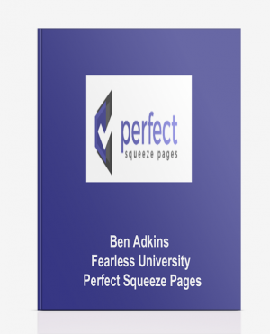 Ben Adkins – Fearless University – Perfect Squeeze Pages