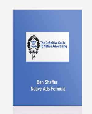 Ben Shaffer – Native Ads Formula