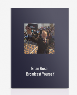 Brian Rose – Broadcast Yourself