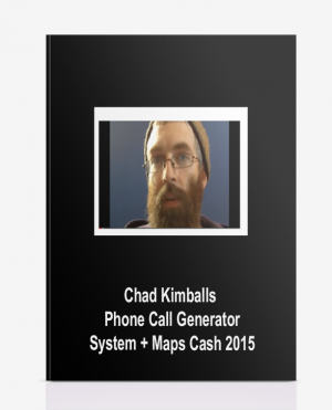 Chad Kimballs – Phone Call Generator System + Maps Cash 2015