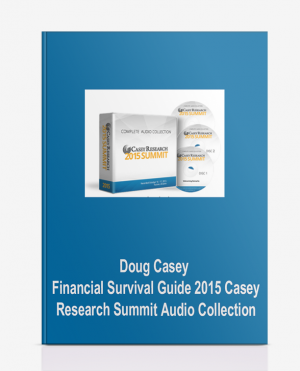 Doug Casey – Financial Survival Guide – 2015 Casey Research Summit Audio Collection