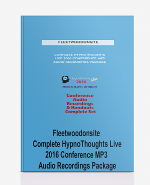 Fleetwoodonsite – Complete HypnoThoughts Live 2016 Conference MP3 Audio Recordings Package