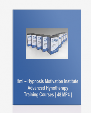 Hmi – Hypnosis Motivation Institute – Advanced Hynotherapy Training Courses [ 48 MP4 ]
