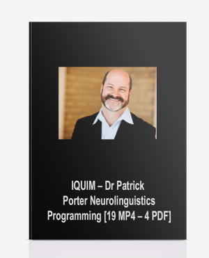 IQUIM – Dr Patrick – Porter Neurolinguistics Programming [19 MP4 – 4 PDF]