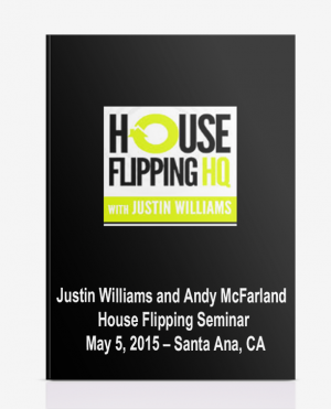 Justin Williams and Andy McFarland – House Flipping Seminar – May 5, 2015 – Santa Ana, CA