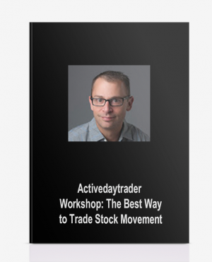 Activedaytrader – Workshop: The Best Way to Trade Stock Movement