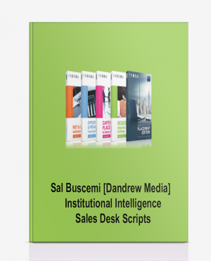 Sal Buscemi [Dandrew Media] – Institutional Intelligence: Sales Desk Scripts