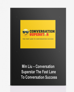 Min Liu – Conversation Superstar: The Fast Lane To Conversation Success
