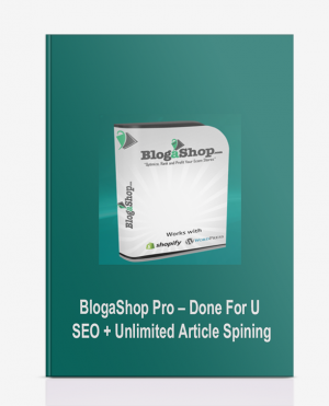 BlogaShop Pro – Done For U SEO + Unlimited Article Spining