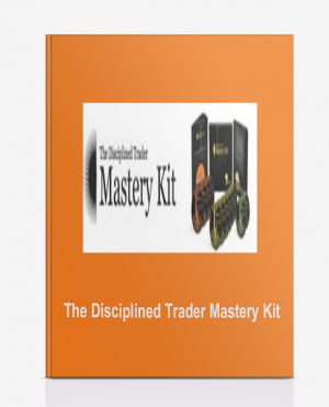 The Disciplined Trader Mastery Kit