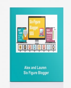 Alex and Lauren – Six Figure Blogger