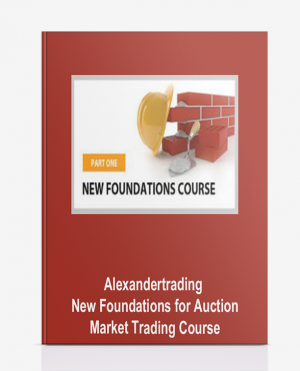Alexandertrading – New Foundations for Auction Market Trading Course