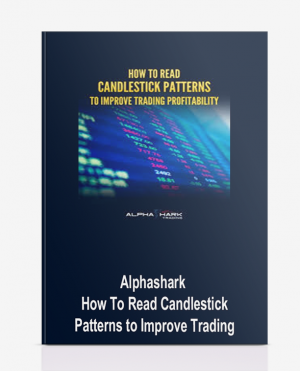 Alphashark – How To Read Candlestick Patterns to Improve Trading
