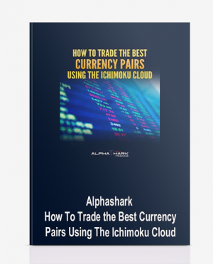 Alphashark – How To Trade the Best Currency Pairs Using The Ichimoku Cloud