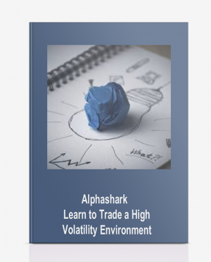 Alphashark – Learn to Trade a High Volatility Environment