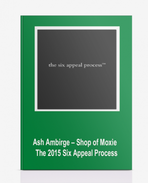 Ash Ambirge – Shop of Moxie – The 2015 Six Appeal Process