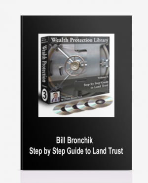 Bill Bronchik – Step by Step Guide to Land Trust