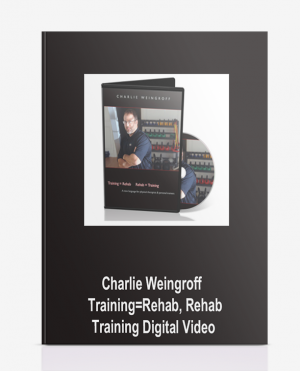 Charlie Weingroff – Training=Rehab, Rehab=Training Digital Video
