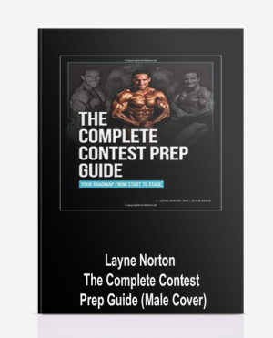 Layne Norton – The Complete Contest Prep Guide (Male Cover)