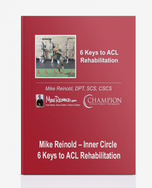 Mike Reinold – Inner Circle – 6 Keys to ACL Rehabilitation