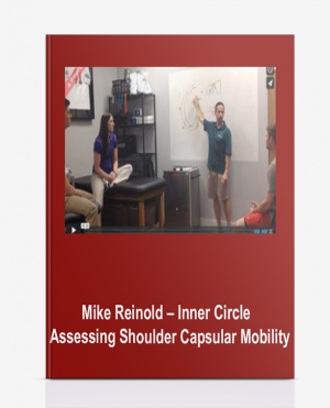 Mike Reinold – Inner Circle – Assessing Shoulder Capsular Mobility