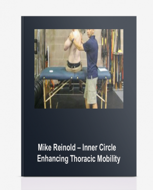Mike Reinold – Inner Circle – Enhancing Thoracic Mobility