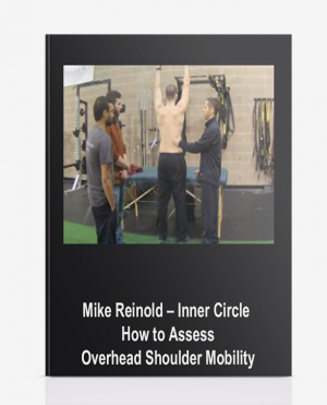 Mike Reinold – Inner Circle – How to Assess Overhead Shoulder Mobility