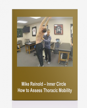 Mike Reinold – Inner Circle – How to Assess Thoracic Mobility