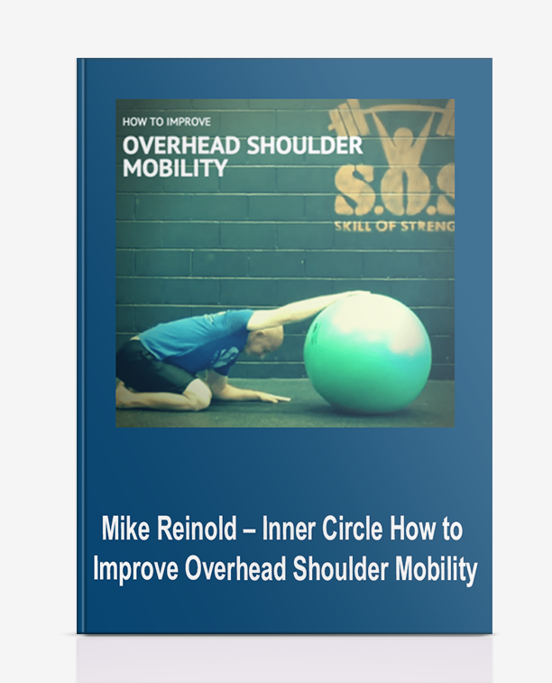 Mike Reinold – Inner Circle – How to Improve Overhead Shoulder Mobility