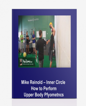 Mike Reinold – Inner Circle – How to Perform Upper Body Pfyometncs
