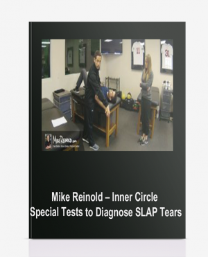Mike Reinold – Inner Circle – Special Tests to Diagnose SLAP Tears