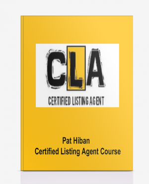 Pat Hiban – Certified Listing Agent CoursePat Hiban – Certified Listing Agent Course