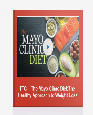 TTC – The Mayo Clime DiebThe Healthy Approach to Weight Loss