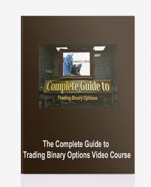 The Complete Guide to Trading Binary Options Video Course