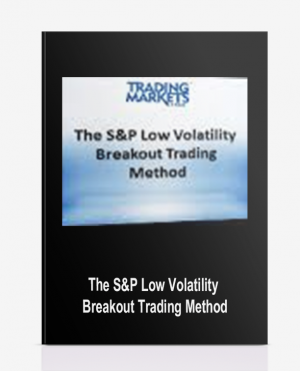The S&P Low Volatility Breakout Trading Method