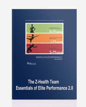 The Z-Health Team – Essentials of Elite Performance 2