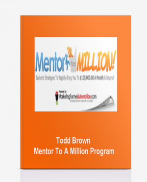 Todd Brown – Mentor To A Million Program