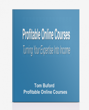 Tom Buford – Profitable Online Courses