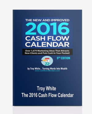 Troy White – The 2016 Cash Flow Calendar
